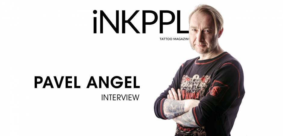 Pavel Angel Arefiev - about life, career, tattoo events and the future of the world of tattooing