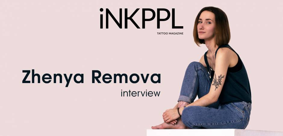 Zhenya Remova about finding herself, tattoo conventions and the tattoo industry itself